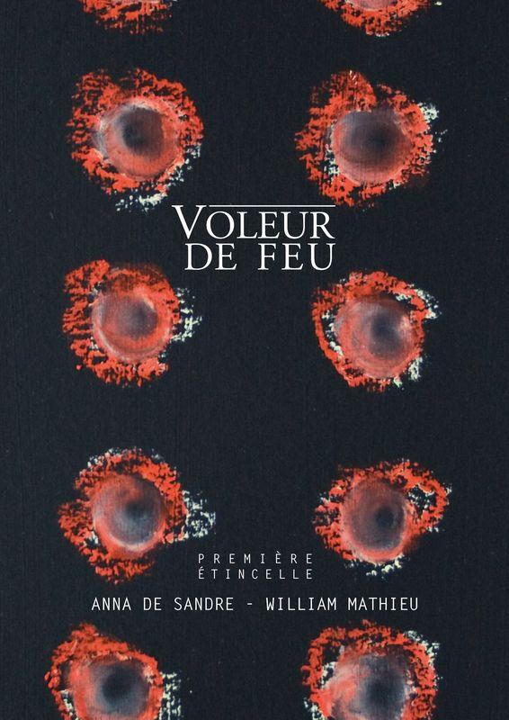 Voleur de feu 1 - Anna De Sandre et William Mathieu