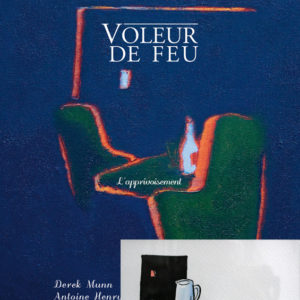 Voleur de feu 2 - Antoine Henry, Derek Munn - Collection 17